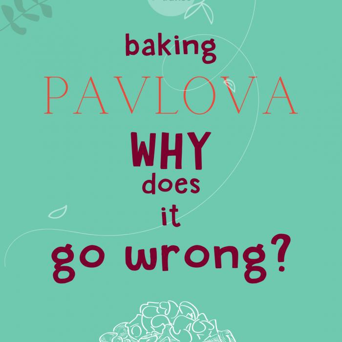 Baking Pavlova – Why does it go wrong?