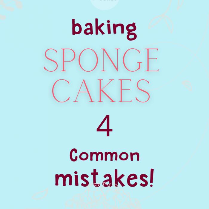 Baking Sponge Cakes – 4 common mistakes